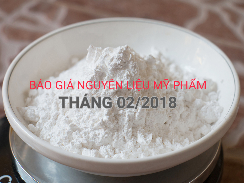 Bảng báo giá nguyên liệu mỹ phẩm tháng 02/2018