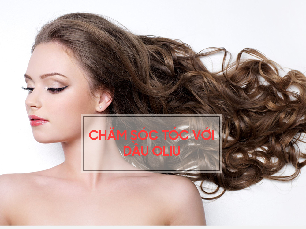 Chăm sóc tóc với dầu oliu